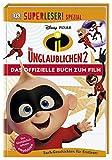 SUPERLESER! SPEZIAL Disney Pixar Die Unglaublichen 2 Das offizielle Buch zum Film: Sach-Geschichten für Erstleser