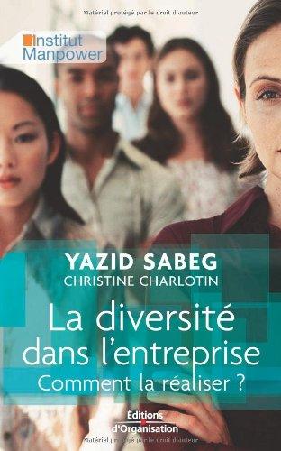 La diversité dans l'entreprise: Comment la réaliser ? par Yazid Sabeg
