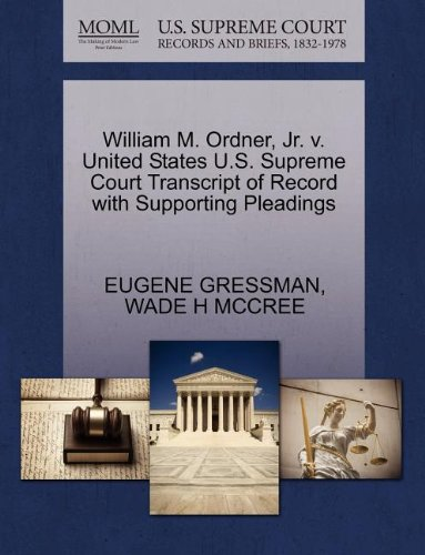 William M. Ordner, JR. V. United States U.S. Supreme Court Transcript of Record with Supporting Pleadings
