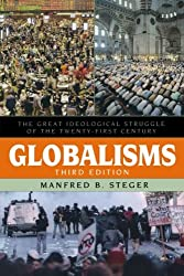 Globalisms: The Great Ideological Struggle of the Twenty-first Century, Third Edition