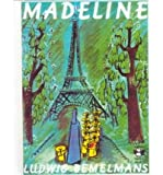 [Madeline] [by: Ludwig Bemelmans]