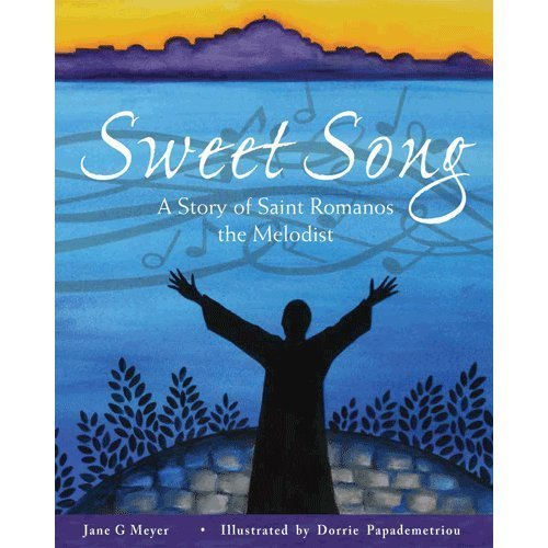 Sweet Song, A Story of Saint Romanos the Melodist by Jane G. Meyer (2013-12-06)