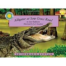 Alligator at Saw Grass Road - a Smithsonian's Backyard Book (Mini book) (Smithsonian Backyard) by Janet Halfman (2006-09-01)