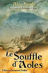 Le Cycle d'Ardalia tome 1 : Le Souffle d'Aoles