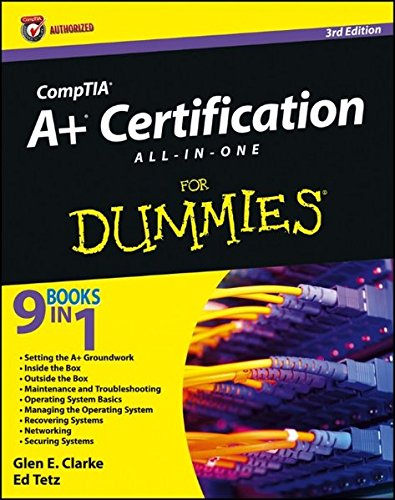 CompTIA A+ Certification All-in-One For Dummies por Glen E. Clarke