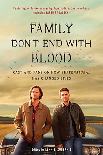 Fan-prop (Family Don't End with Blood: Cast and Fans on How Supernatural Has Changed Lives)