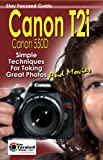Canon T2i Stay Focused Guide (Stay Focused Guides Book 1)