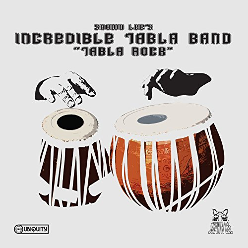 Tabla Rock (Shawn Lee Presents Incredible Tabla Band)