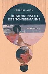 Die Sonnenseite des Schneemanns: My unfair Lady