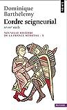 Nouvelle histoire de la France médiévale, Volume 3 : L'Ordre seigneurial, XIe-XIIe siècle