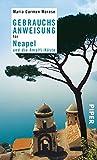 Gebrauchsanweisung für Neapel und die Amalfi-Küste - Maria Carmen Morese