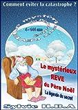 Le mystérieux rêve du père Noël: La légende du secret