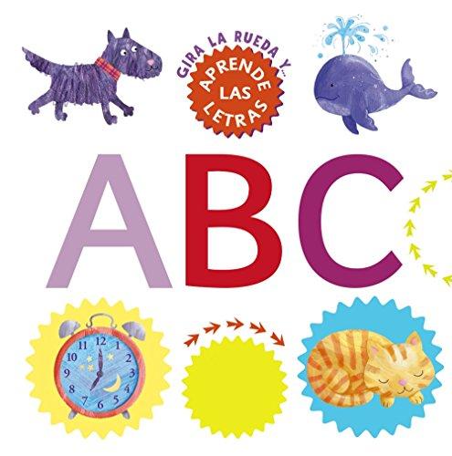 Gira la rueda y aprende las letras (Castellano - A Partir De 3 Años - Libros Didácticos - Otros Libros) por Elizabeth Golding
