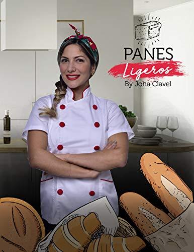 Panes Ligeros: Sin Harinas Refinadas por Chef Johana Clavel