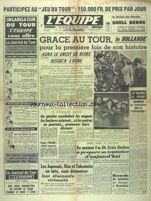 EQUIPE (L') [No 2565] du 07/07/1954 - LE 41EME TOUR DE FRANCE - FOOT - DE SINGEN A MUNICH - COMMENT UN FOOTBALLEUR DOIT-IL S'ENTRAINER - ERNIE SHELTON A PREPARE SA TENTATIVE A MALMOE - COUBERTIN - LES JAPONAIS ONO ET TAKEMOTO EN TETE - RECORD DE NATATION EN DANGER A HONOLULU