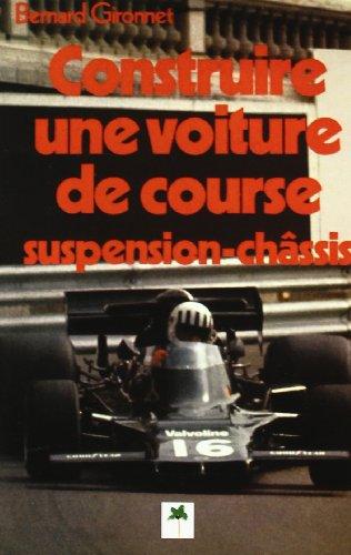 Construire une voiture de course par Bernard Gironnet