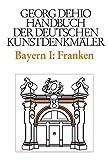Handbuch der Deutschen Kunstdenkmäler, Bayern I: Franken - Georg Dehio