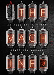 The Machine: A Science Fiction & Horror Short Story (Acid Suite Book 3)