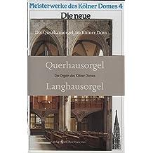 """Die Orgeln des Kölner Domes: Die neue Schwalbennest-Orgel im Kölner Dom. Festschrift aus Anlass der Einweihung am 29. Juni 1998 (1998) zusammen mit ... Dom"""" (2002) (Meisterwerke des Kölner Domes)"""