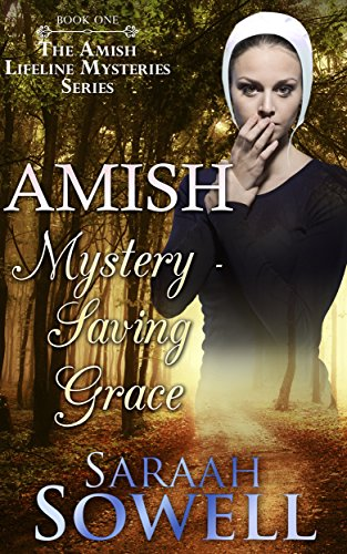 Amish Mystery - Saving Grace (Book One - The Amish Lifeline Mysteries Series)