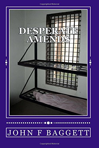 Desperate Amends: A Wes Barrett and Sharon Noble Mystery: Volume 1 (Wes Barrett and Sharon Noble Mysteries)