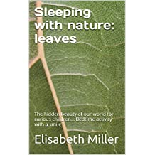 Sleeping with nature: leaves: The hidden beauty of our world for curious children... Bedtime activity with a smile (English Edition)