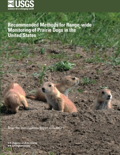 Recommended Methods for Range-wide Monitoring of Prairie Dogs in the United States por U.S. Department of the Interior