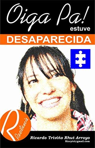 Descargar Libro OIGA PA: RESILIENCIA DESAPARECIDA de RICARDO TRIVIÑO