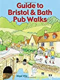 Guide to Bristol & Bath Pub Walks (Country Walks)