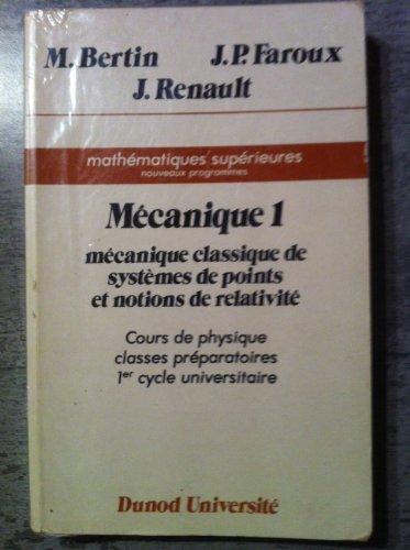 Mécanique 1 - Mécanique classique de systèmes de points et notions de relativité - cours de physique classes préparatoires 1er cycle universitiaire