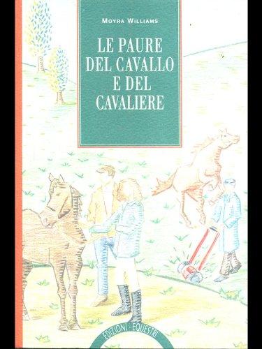 Le paure del cavallo e del cavaliere por Moyra Williams