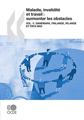 Maladie, invalidité et travail : surmonter les obstacles (Vol. 3): Danemark, Finlande, Irlande et Pays-Bas