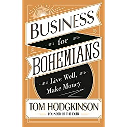 Business for Bohemians: Live Well, Make Money (English Edition)