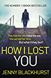 How I Lost You (English Edition)