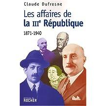 """Les """"affaires"""" de la IIIe République"""