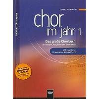Chor im Jahr 1. Chorleiterausgabe inkl. CD-ROM: Das große Chorbuch für Konzert, Fest, Feier und Geselligkeit. 230 Chorstücke für gemischte Stimmen & CD-ROM (86 Audio-Impulse, 18 Videoclips)