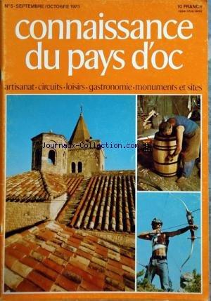 CONNAISSANCE DU PAYS D'OC [No 5] du 01/09/1973 - TOITS - CLOCHETON ET CLOCHER DE SAINTE-MARIE DE QUARANTE PAR HAMPARTZOUMIAN - FREDERIC CABASSUT AU TRAVAIL PAR SHUMSKY - TIR A L'ARC SUR LES CAUSSES DE LOZERE - LE CHARME DISCRET DE LIMOUX - UNE MAISON D'AUJOURD'HUI DANS UN VILLAGE D'HIER - FREDERIC CABASSUT TONNELIER - UN ANCIEN RELAIS RESTAURE - MUSARDER DANS LE BITERROIS - UN PETIT MUSEUM D'HISTOIRE NATURELLE - EN LOZERE LE RETOUR DES ARCHERS - LES BOLES DE PICOULAT - UN CHATEAU AU COEUR D par Collectif