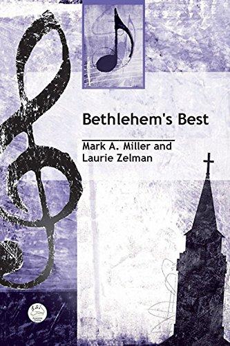 Bethlehem's best : a children's musical based on the story from Luke 2:1-20; Matthew 2:1-2, 8-11