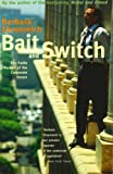 Bait and Switch: The Futile Pursuit of the Corporate Dream