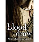 [ Blood Draw ] By Luznicky Garrett, Melissa (Author) [ Oct - 2013 ] [ Paperback ]