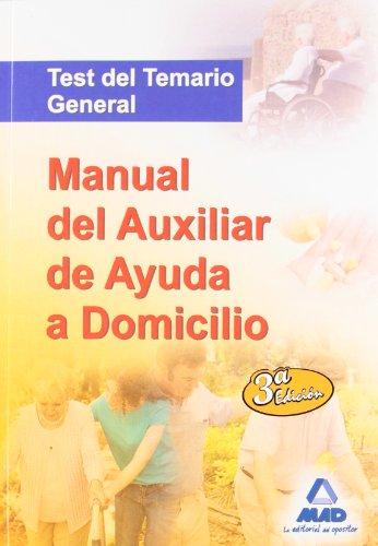 Manual Del Auxiliar De Ayuda A Domicilio. Test Del Temario General por Carmen Rosa Junquera Velasco