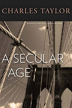A Secular Age by [TAYLOR, Charles]