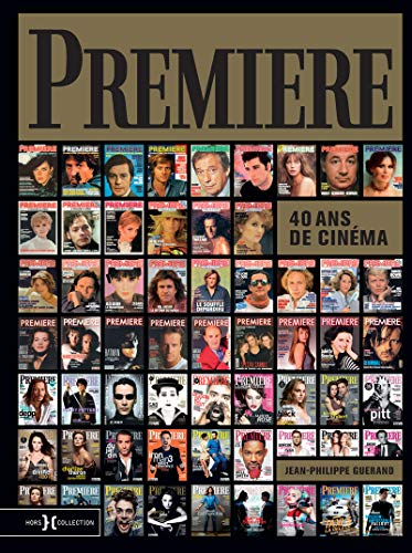 Première, 40 ans de cinéma par Jean-Philippe GUERAND