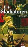 Die Gladiatoren