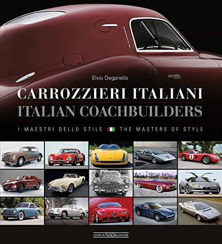 Carrozzieri Italian/Italian Coachbuilders: I Maestri Dello Stile/The