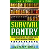 Survival Pantry - The Prepper's Secrets to Food Storage, Water Storage, Canning, and Preserving (Survival Pantry, Preppers Pantry, Prepper Survival, Survival ... Guide, Preppers Supplies) (English Edition)