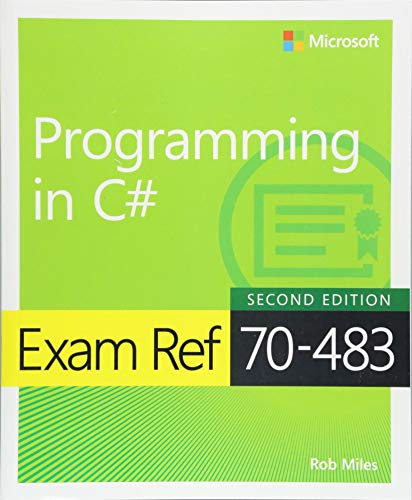 Exam Ref 70-483 Programming in C#, 2/e por Rob Miles