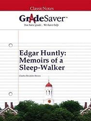 GradeSaver (TM) ClassicNotes: Edgar Huntly Memoirs of a Sleep-Walker (English Edition)