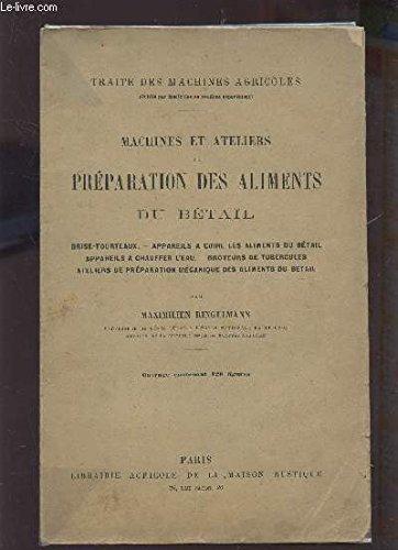 MACHINES ET ATELIERS DE PREPARATION DES ALIMENTS DU BETAIL / BRISE TOURTEAUX - APAREILS A CUIRE LES ALIMENTS DU BETAIL , APP. A CHAUFFER L'EAU - BROYEURS DE TUBERCULES - ATELIERS DE PREPARATION MECANIQUE DES ALIMENTS DU BETAIL /