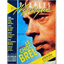 PAROLES ET MUSIQUE [No 11] du 01/10/1988 - CHILI EXCLUSIF - STING CONTRE PINOCHET - ROCK - LE RETOUR DU GOLF DROUOT - DEBAT - LA CHANSON CENSURE LE PEN - FOLK - LA REVELATION MICHELLE SHOCKED - VIRAGE - LE PARI DE JAIRO - SPECIAL - LE CHOC BREL - GRAND CONCOURS - LE TOP DU SIECLE LES 50 PLUS GRANDES CHANSONS DEPUIS 1900 - SOMMAIRE - EDITORIAL - OUVERTURE - ACTUALITE FRANCE - BREVES FRANCE - ACTUALITE MONDE - BREVES MONDE - CONCOURS - CHRONIQUE - BLIND-TEST - DOSSIER JACQUES BREL - LE TOP DU SIEC